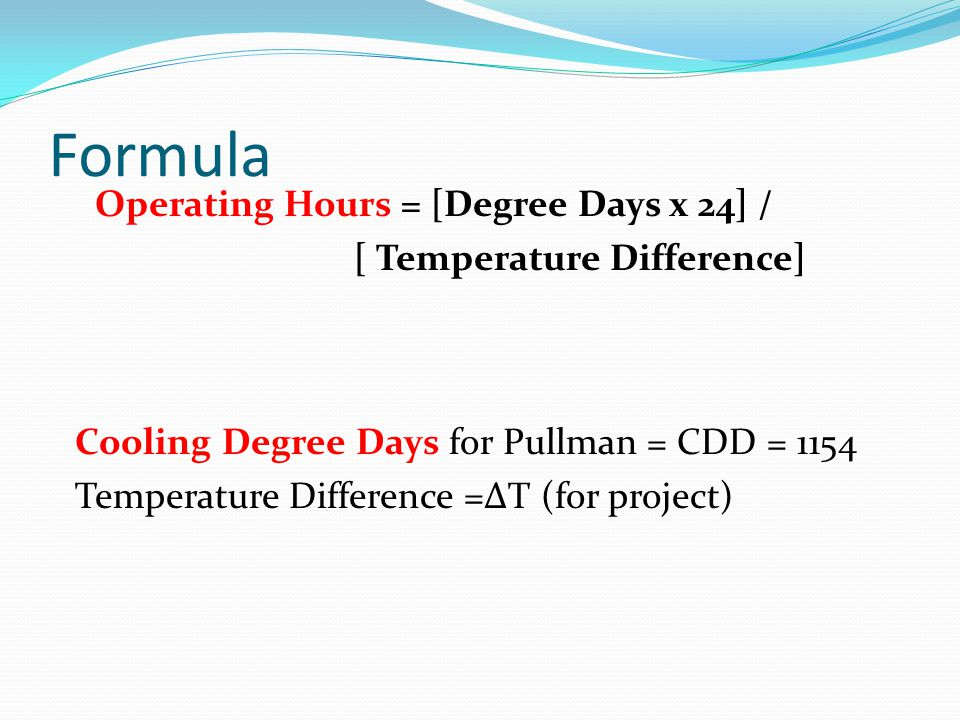 Formula Operating Hours = [Degree Days x 24] /